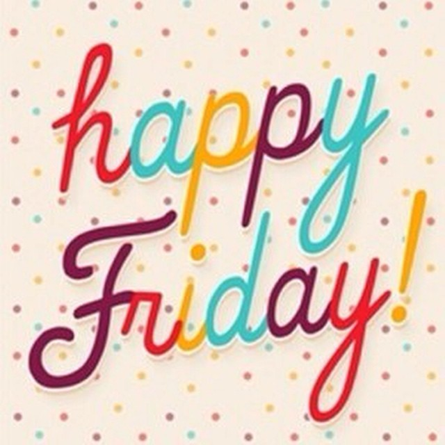 Happy Friday - What are your weekend plans