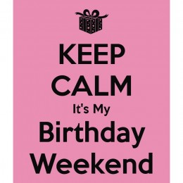 Friday is just that much better because it is my Birthday weekend