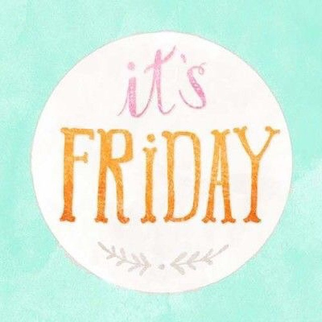 Happy Friday! What a week! Who is ready for the weekend?