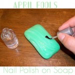 Share your April Fools pranks! A favorite of mine is putting nail polish on a bar of soap!