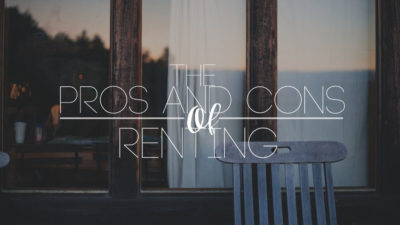 The Pros & Cons of Renting a House