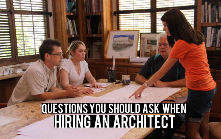 6 Questions You Should Ask When Hiring an Architect