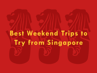 trips to singapore for the weekend