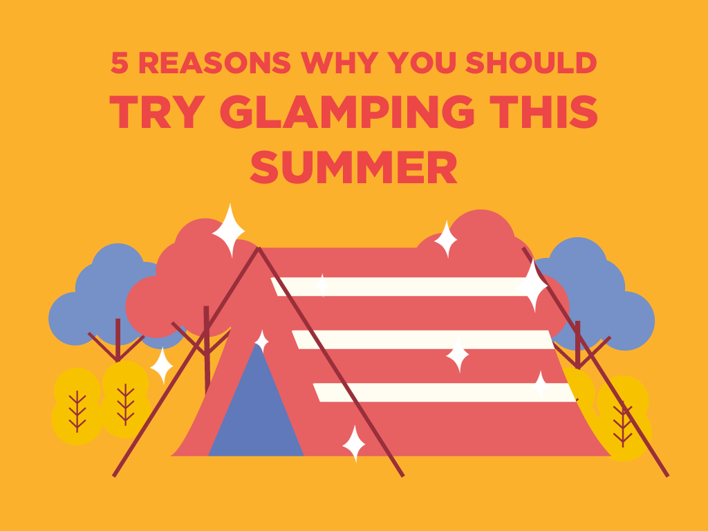 reason to try glamping this summer