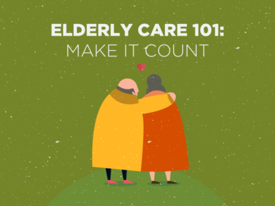 Elderly Care 101: Make It Count