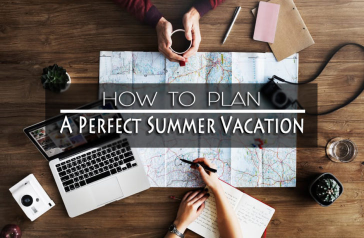 How to Plan a Perfect Summer Vacation