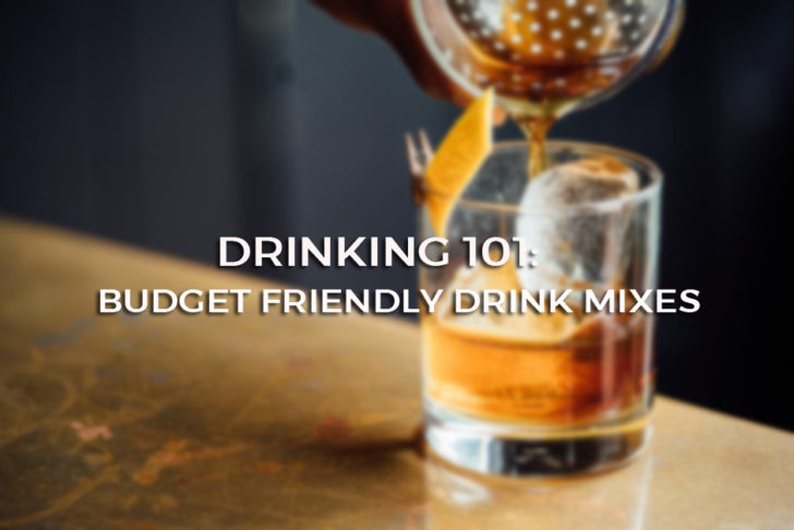 Drinking 101: Budget Friendly Drink Mixes