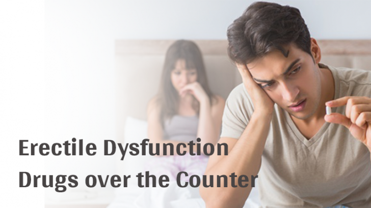 Erectile Dysfunction drugs over the counter