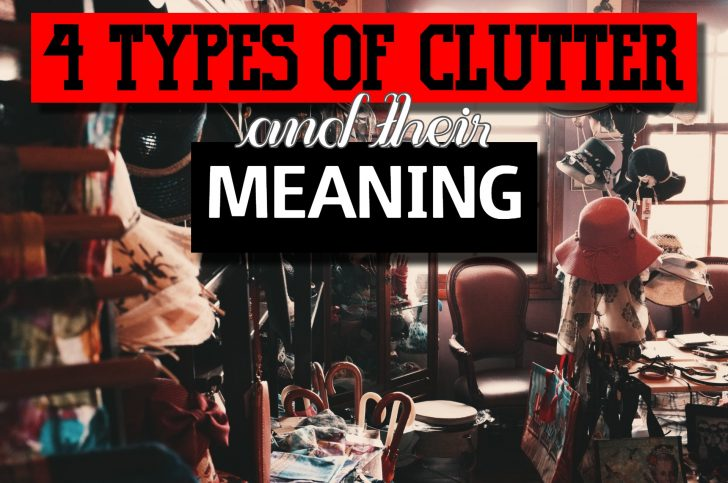 4 Types of Clutter and What It Means
