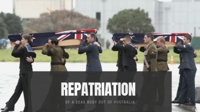 Repatriation of a Dead Body out of Australia