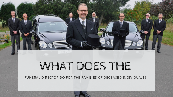 What Does the Funeral Director Do For the Families of Deceased Individuals?