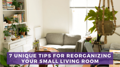 7 Unique Tips for Reorganizing Your Small Living Room