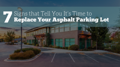 7 Signs That Tell You It's Time to Replace Your Asphalt Parking Lot