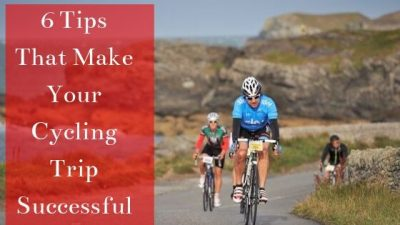 6 Tips That Make Your Cycling Trip Successful!