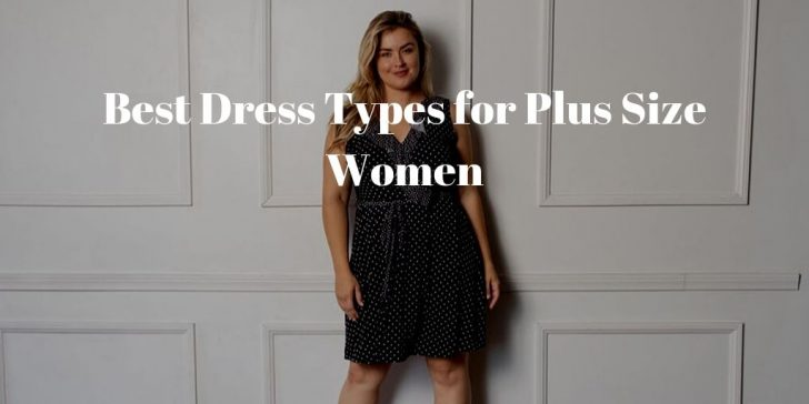 Best Dress Type for Plus Size Women