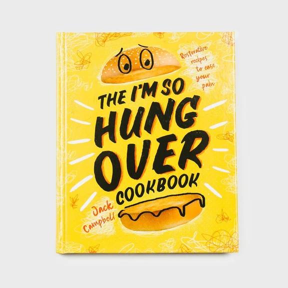 The I'm So Hungover Cookbook
