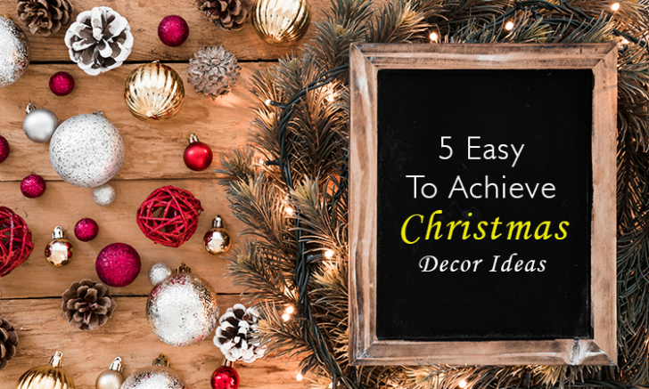 5 Easy to Achieve Christmas Decor Ideas