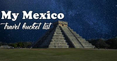 Mexico Travel Bucket List